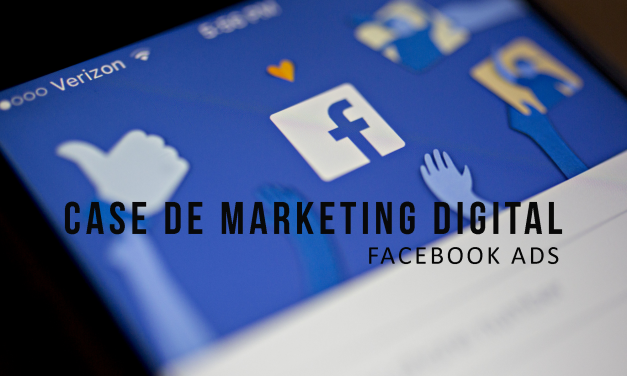 CASE DE MARKETING DIGITAL: FACEBOOK ADS